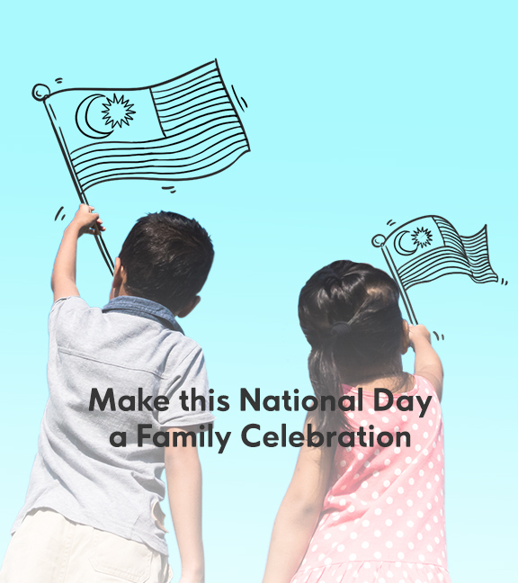 Make this National Day a Family Celebration.