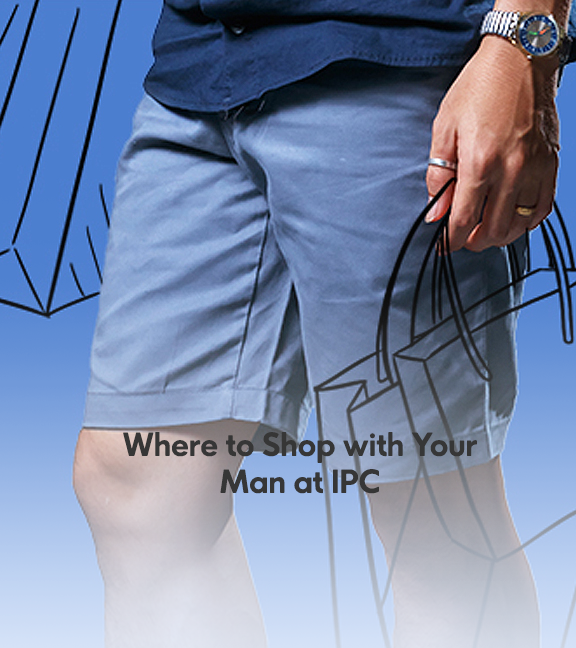 Where to Shop With Your Man at IPC