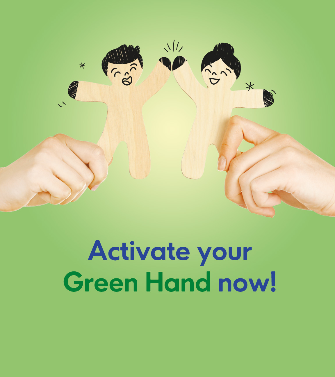 Activate Your Green Hand Now
