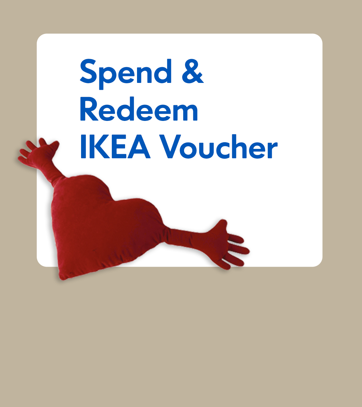 Spend & Redeem IKEA Voucher campaign